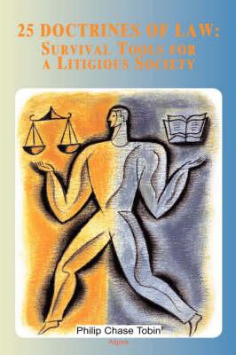 25 Doctrines of Law: Survival Tools for a Litigious Society (HC) (Hardback)