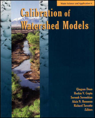Calibration of Watershed Models - Water Science and Application 6 (Hardback)