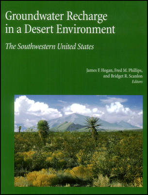 Groundwater Recharge in a Desert Environment: The Southwestern United States - Water Science and Application (Hardback)