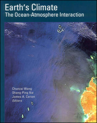 Earth's Climate: The Ocean Atmosphere Interaction, Volume 147 - Geophysical Monograph Series (Hardback)