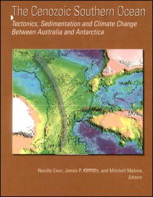 The Cenozoic Southern Ocean: Tectonics, Sedimentation, and Climate Change Between Australia and Antarctica - Geophysical Monograph, 151 (Hardback)