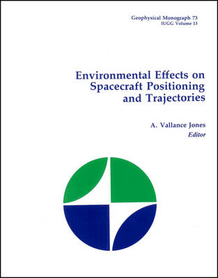Environmental Effects on Spacecraft Positioning and Trajectories - Geophysical Monograph Series (Hardback)