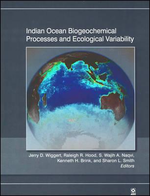 Indian Ocean Biogeochemical Processes and Ecological Variability - Geophysical Monograph Series 185 (Hardback)