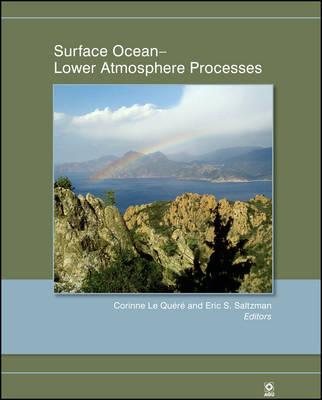 Surface Ocean: Lower Atmosphere Processes - Geophysical Monograph Series 187 (Hardback)