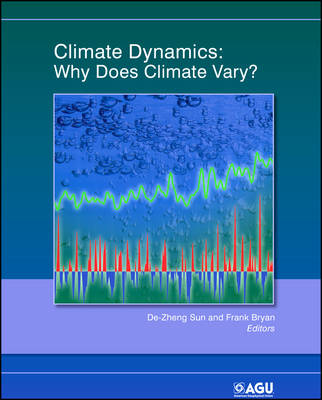 Climate Dynamics: Why Does Climate Vary? - Geophysical Monograph Series (Hardback)