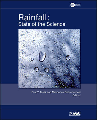 Rainfall: State of the Science - Geophysical Monograph Series (Hardback)