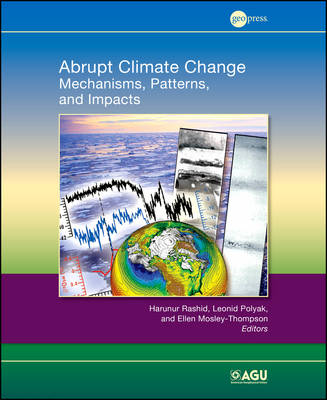 Abrupt Climate Change: Mechanisms, Patterns, and Impacts - Geophysical Monograph Series (Hardback)