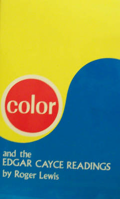 Color and the Edgar Cayce Readings (Paperback)