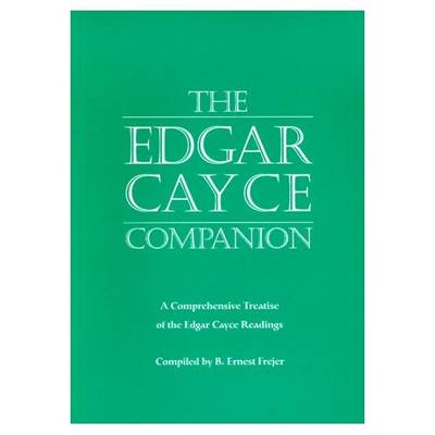 The Edgar Cayce Companion: A Comprehensive Treatise of the Edgar Cayce Readings (Paperback)