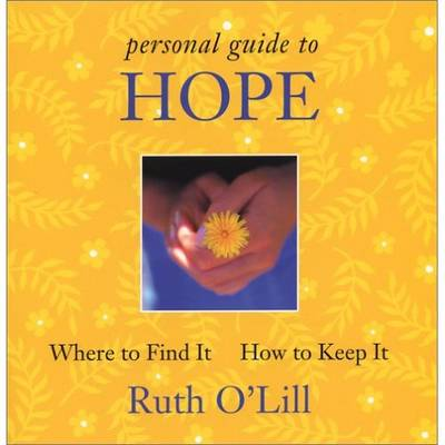 Hope: Where to Find it How to Keep it  (New Ed of Consumers Guide to Hope) (Paperback)