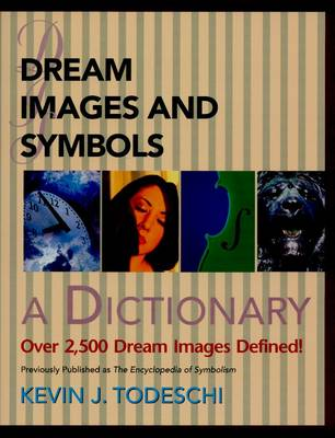 Dream Images and Symbols: A Dictionary (Paperback)