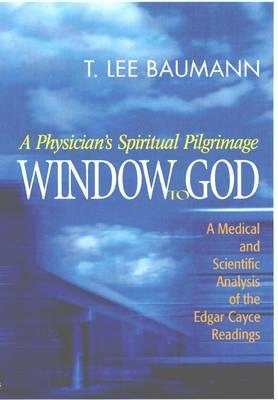 Window to God: A Physicians Spiritual Pilgrimage (Paperback)