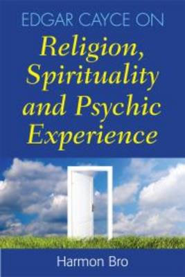 Edgar Cayce on Religion, Spirituality and Psychic Experience (Paperback)