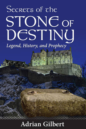 Secrets of the Stone of Destiny: Legend, History and Prophecy  (Paperback)