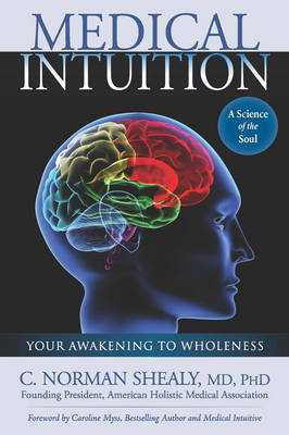 Medical Intuition: Your Awakening to Wholeness (Paperback)