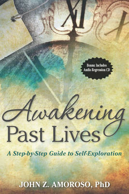 Awakening Past Lives: A Step-by-Step Guide to Self-Exploration (Paperback)