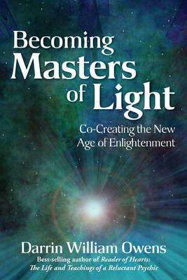 Becoming Masters of Light: Co-Creating the New Age of Enlightenment (Paperback)