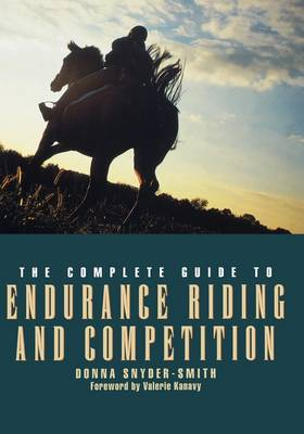 The Complete Guide to Endurance Riding and Competition - Howell reference books (Hardback)