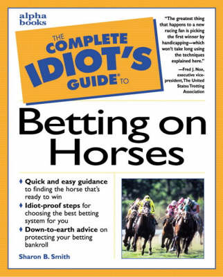 Complete Idiot's Guide to Betting on Horses (Paperback)