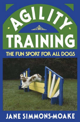 Agility Training: The Fun Sport for All Dogs - Howell reference books (Hardback)