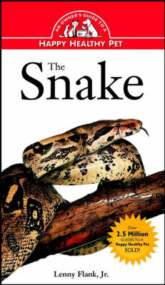 The Snake: Owner's Guide to Happy Healthy Pet - Owner's Guide to a Happy, Healthy Pet (Paperback)