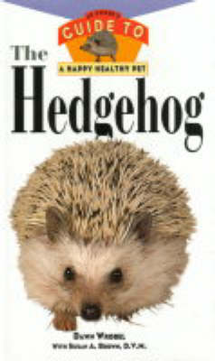 The Hedgehog - Owner's Guide to a Happy Healthy Pet S. (Hardback)