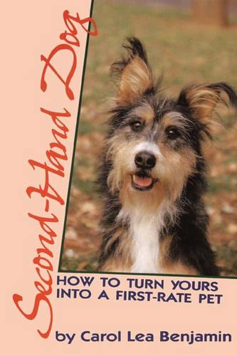 Second Hand Dog: How to Turn Yours into a First-rate Pet - Howell reference books (Paperback)