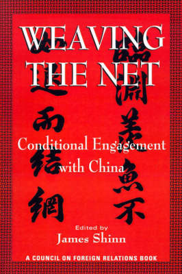Weaving the Net: Conditional Engagement with China (Paperback)