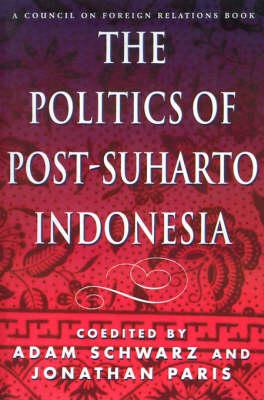 The Politics of Post-Suharto Indonesia (Paperback)