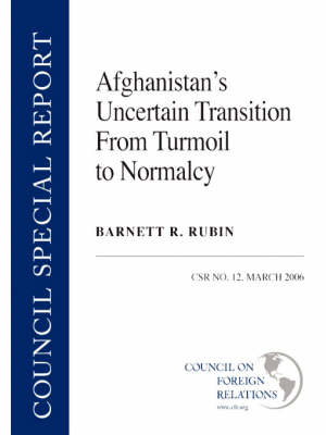 Afghanistan's Uncertain Transition from Turmoil to Normalcy (Paperback)