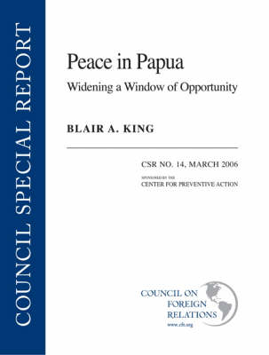Peace in Papua: Widening a Window of Opportunity (Paperback)