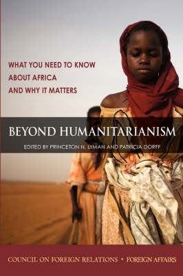 Beyond Humanitarianism: What You Need to Know About Africa and Why it Matters (Paperback)
