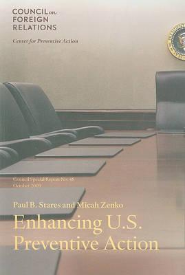 Enhancing U.S. Preventive Action - Council Special Report S. No. 48 (Paperback)