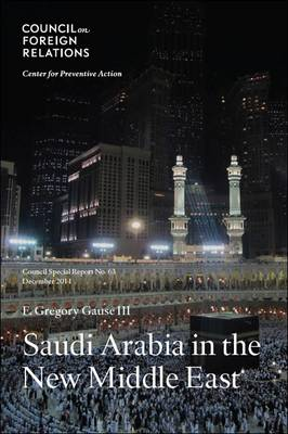 Saudi Arabia in the New Middle East: Council Special Report (Paperback)