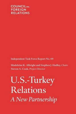 U.S.-Turkey Relations: Independent Task Force Report (Paperback)