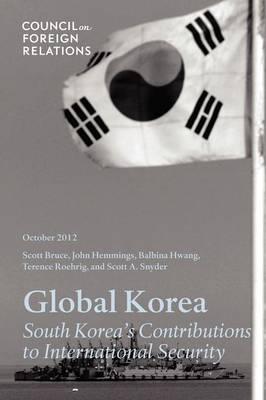 Global Korea: South Korea's Contributions to International Security (Paperback)