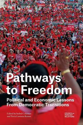 Pathways to Freedom: Political and Economic Lessons From Democratic Transitions (Paperback)