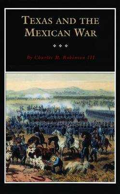 Texas and the Mexican War: A History and a Guide (Paperback)