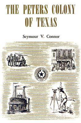 The Peters Colony of Texas (Paperback)
