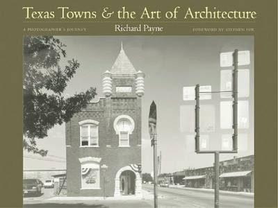 Texas Towns and the Art of Architecture: A Photographer's Journey (Hardback)