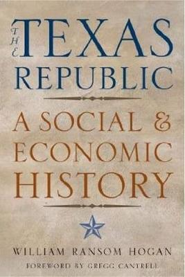The Texas Republic: A Social and Economic History (Paperback)
