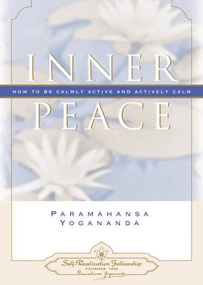 Inner Peace: How to be Calmly Active and Actively Calm (Hardback)