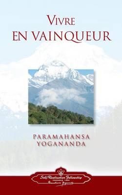 Vivre En Vaingueur (to Be Victorious in Life - French) (Paperback)