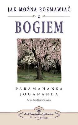 Jak Mozna Rozmawiac Z Bogiem (How You Can Talk with God Polish) (Paperback)