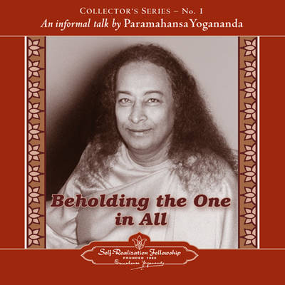 Beholding the One in All: An Informal Talk by Paramahansa Yogananda  Collector's Series No. 1 - Collectors S. (Paperback)