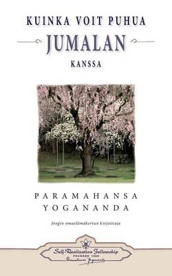 Kuinka Voit Puhua Jumalan Kanssa - How You Can Talk with God (Finnish) (Paperback)