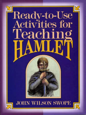 Ready-To-Use Activities For Teaching Hamlet (Paperback)