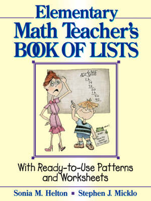 The Elementary Math Teacher's Book of Lists: With Ready-to-Use Patterns and Worksheets - J-B Ed: Book of Lists (Paperback)