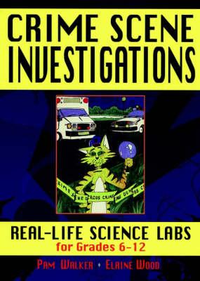 Crime Scene Investigations 6-12: Real-Life Science for Grades 6-12 (Paperback)