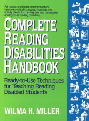 Complete Reading Disabilities Handbook: Ready-to-Use Techniques for Teaching Reading Disabled Students (Paperback)